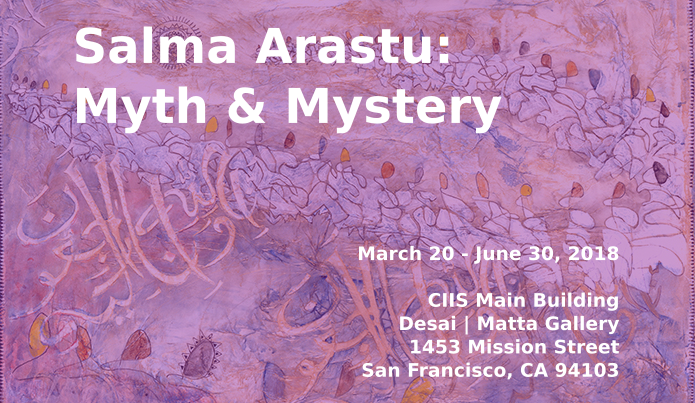 Salma Arastu's Myth and Mystery: 50th anniversary of California Institute of Integral Studies at San Francisco